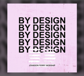 By Design - Johnson Ferry Worship