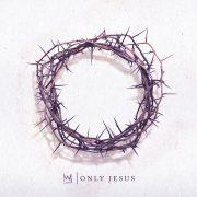 альбом only Jesus