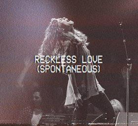 Reckless Love (Spontaneous