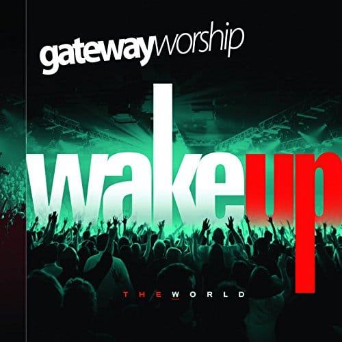 Альбом - Wake Up the World 2008 | Gateway Worship | KG-MUSIC