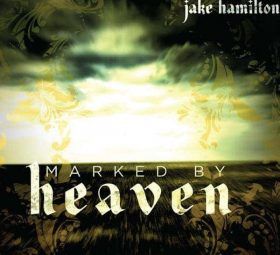 Marked by Heaven- Jake Hamilton