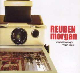 Альбом - World Through Your Eyes- Reuben Morgan