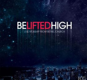 Альбом - Be Lifted High Bethel Music