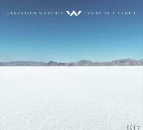 Альбом - There Is a Cloud (Live) - Elevation Worship