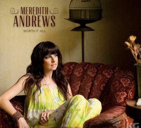 Worth It All Meredith Andrews