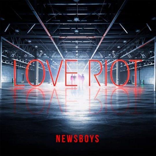 Love Riot - Newsboys