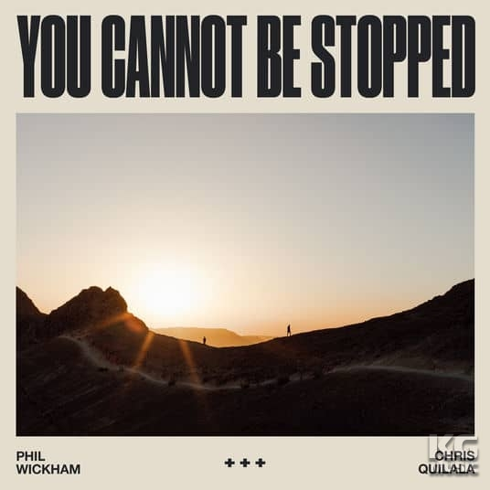 You Cannot Be Stopped - Single - Phil Wickham