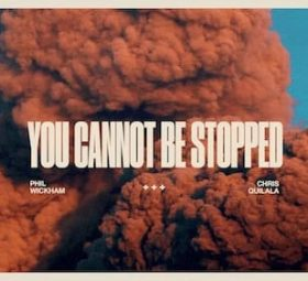 You Cannot Be Stopped - Phil Wickham и Chris Quilala