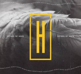 Father of Hope (Live) - Heights Music