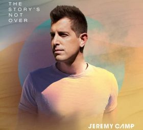 The Story's Not Over - Jeremy Camp