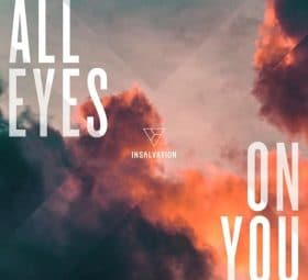 All Eyes On You - Single - Insalvation