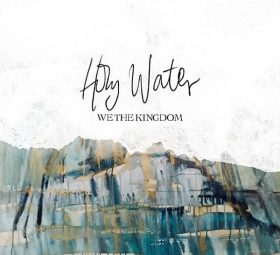 Holy Water - Single-We The Kingdom