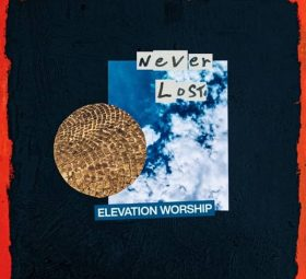Never Lost - Single - Elevation Worship