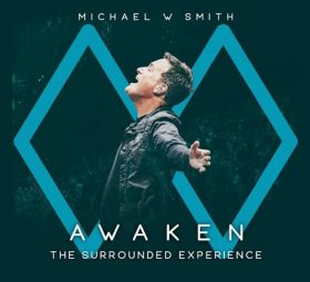 Awaken - The Surrounded Experience (Live) - Michael W. Smith