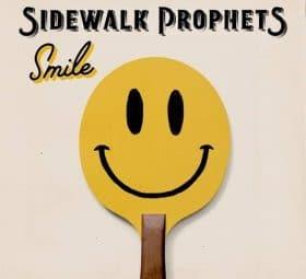 Smile- Sidewalk Prophets