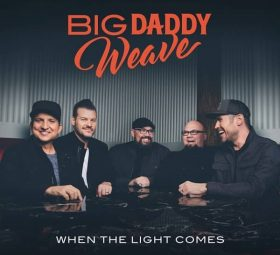 When the Light Comes - Big Daddy Weave