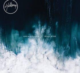 OPEN HEAVEN - River Wild - Hillsong Worship