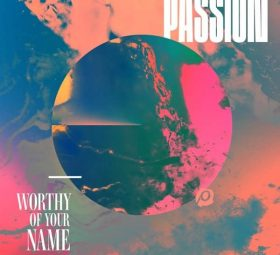 Worthy of Your Name (Live) - Passion