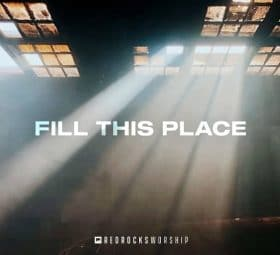 Fill This Place - Red Rocks Worship
