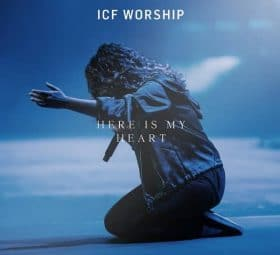 Here Is My Heart - Single - ICF Worship