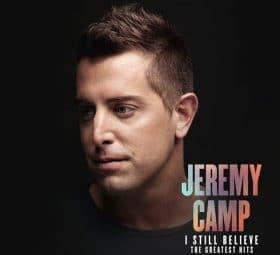 I Still Believe - The Greatest Hits - Jeremy Camp