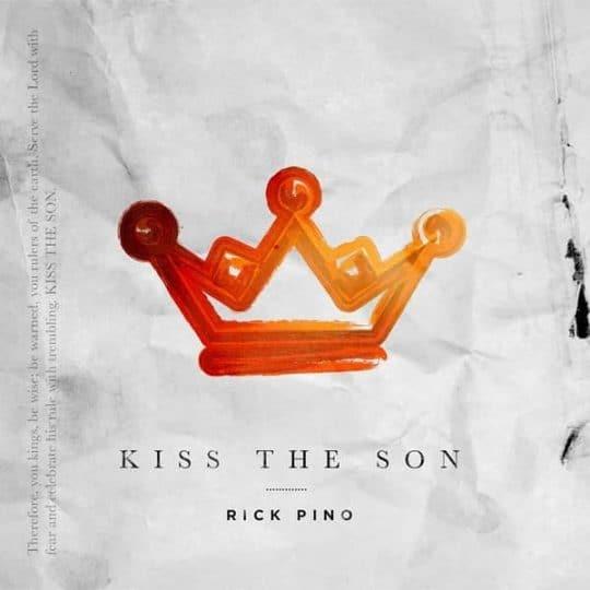 Kiss the Son - Rick Pino
