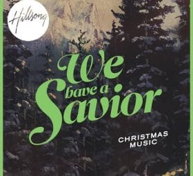 We Have A Savior - Hillsong Worship