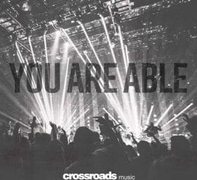 You Are Able - Crossroads Music