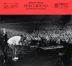 Holy Ground (Live Around the World) - Jeremy Riddle