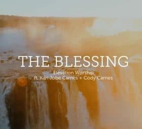 The Blessing - Elevation Worship