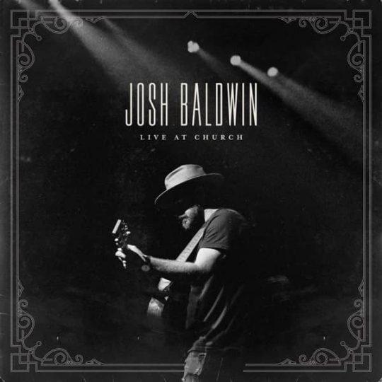 Live at Church - Josh Baldwin