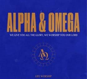 Alpha & Omega - LIFE Worship