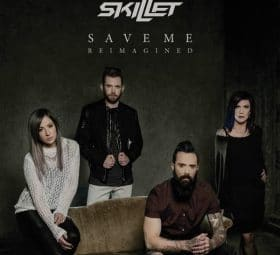 Save Me (Reimagined) - Skillet