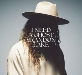 I Need A Ghost - Brandon Lake