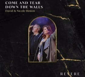 Come and Tear Down the Walls - David & Nicole Binion, REVERE
