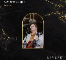 My Worship (Live) - Leeland, REVERE