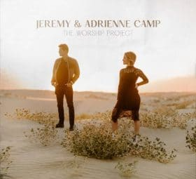 The Worship Project - EP - Jeremy Camp, Adrienne Camp