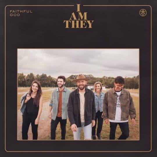 Faithful God - I Am They