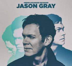 Order Disorder Reorder - Jason Gray