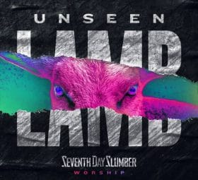 Unseen The Lamb - Seventh Day Slumber