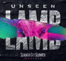 Unseen The Lamb - Seventh Day Slumber