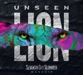 Unseen - The Lion - Seventh Day Slumber