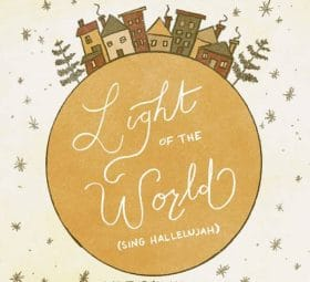 Light of the World (Sing Hallelujah) - We The Kingdom