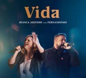 Vida (Ao Vivo) [Bianca Azevedo] - Fernandinho