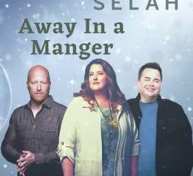 Away In a Manger - SELAH