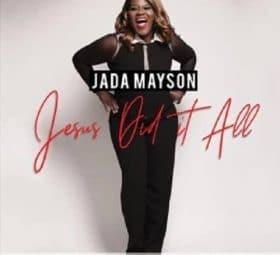 Jesus Did It All (Deluxe Edition) - Jada Mayson