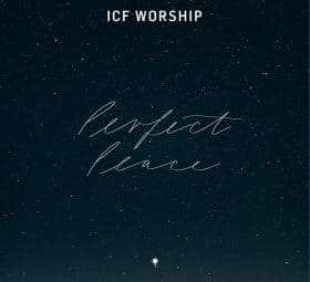 Perfect Peace - ICF Worship
