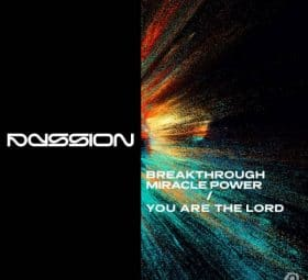 Breakthrough Miracle Power - You Are The Lord - Passion