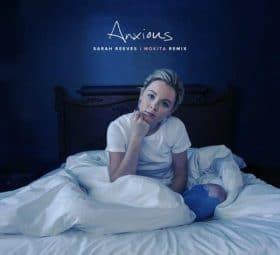Anxious (Mokita Remix) - Sarah Reeves