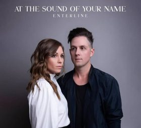 At the Sound of Your Name - Enterline